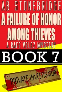 A Failure of Honor Among Thieves -- Rafe Velez Mystery 7